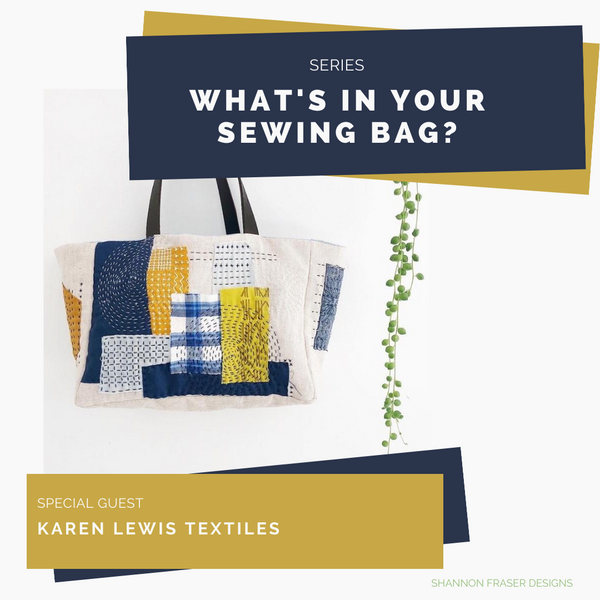 What's in Your Sewing Bag? | Special Guest: Karen from Karen Lewis Textiles