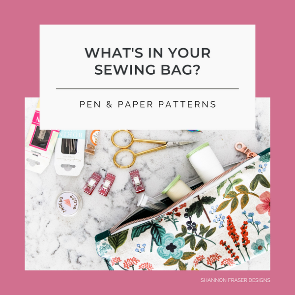 What's in Your Sewing Bag? | Special Guest: Lindsey from Pen & Paper Patterns