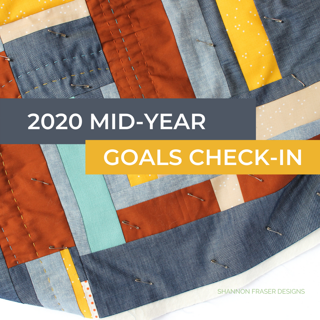 2020 Mid-Year Goals Check-in | Shannon Fraser Designs #modernimprovquilt