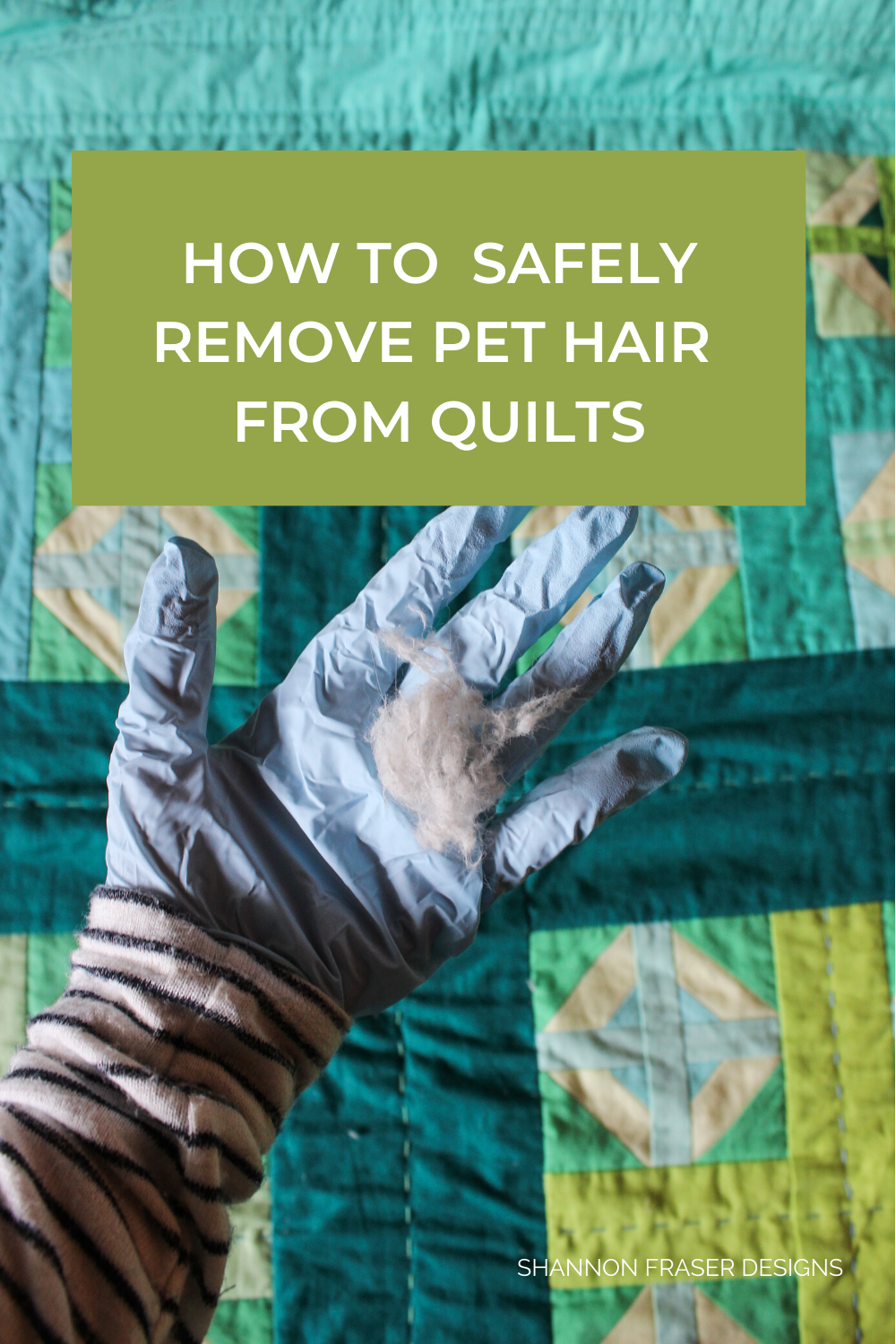 Hand with blue medical rubber glove holding a ball of pet fur pulled from a quilt | #1 Tool to safely remove pet hair from quilts | Shannon Fraser Designs #quilting
