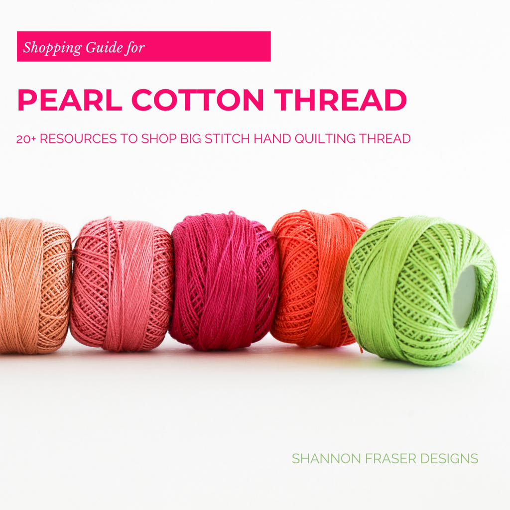 Pearl Cotton Thread | Shopping Guide 20+ Places to buy perle cotton thread | Shannon Fraser Designs #handquilting