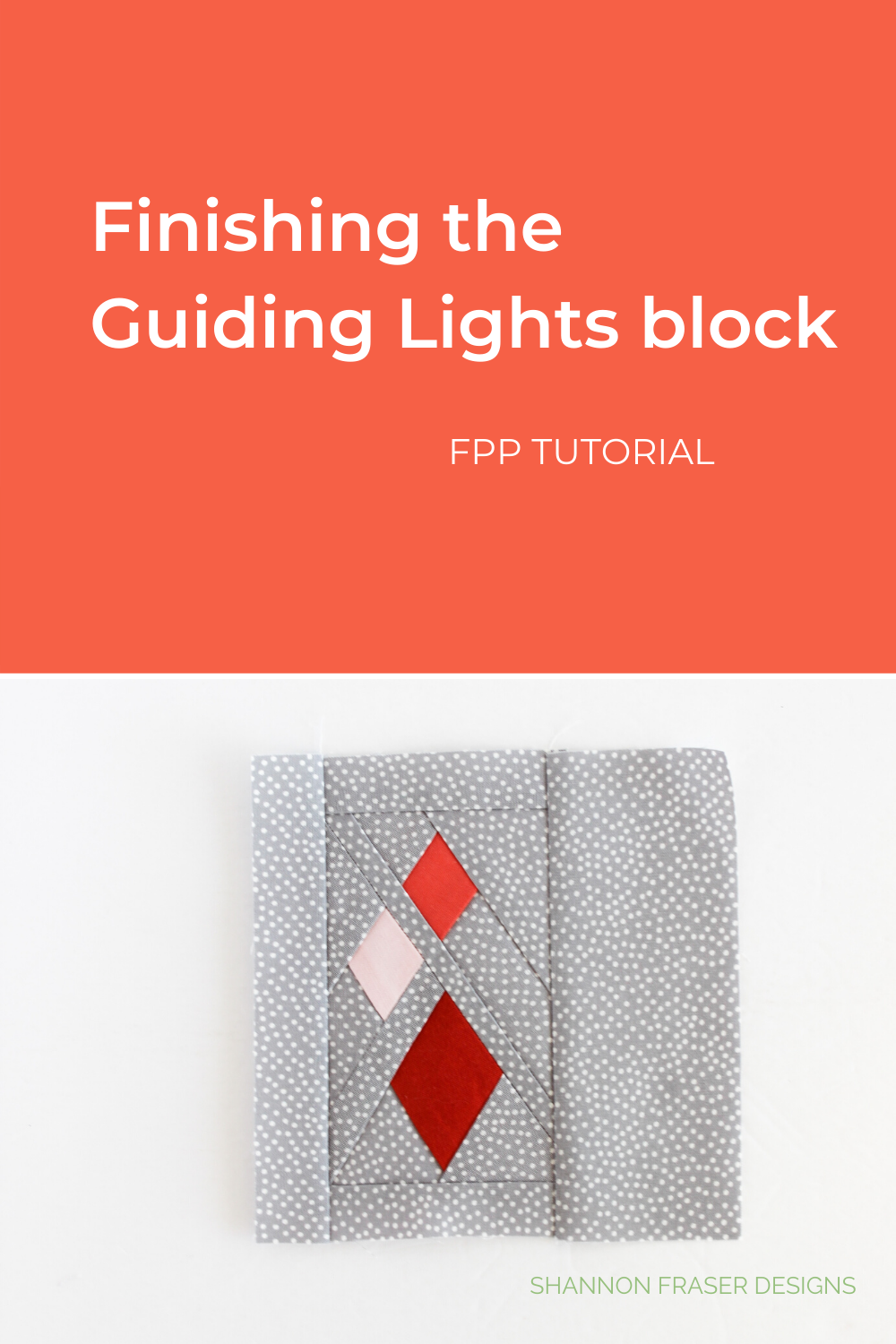How to finish piecing the Guiding Lights FPP quilt block | Ultimate Foundation Paper Piecing Tutorial | Shannon Fraser Designs