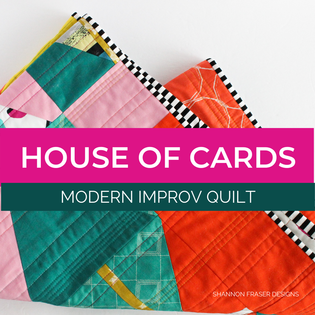 House of Cards - a modern improv Quilt | Shannon Fraser Designs