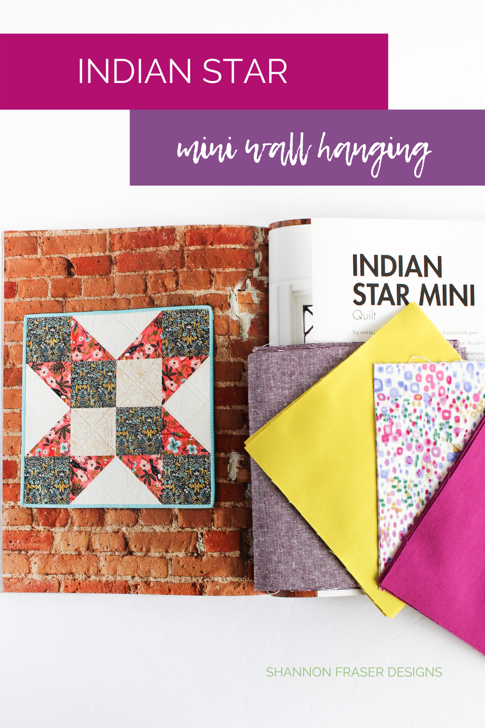 Quilt Big book open to the Indian Star quilted wall hanging project with purple, wasabi and eggplant fabric pull | Shannon Fraser Designs #quiltedwallhanging