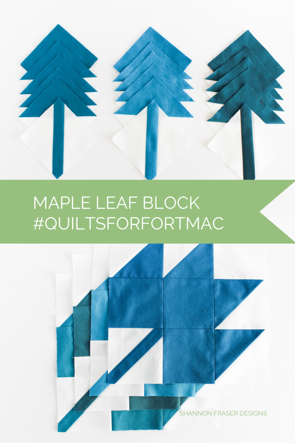 3 stacks of maple leaf quilt blocks in shades of blue | #quiltsforfortmac | Shannon Fraser Designs