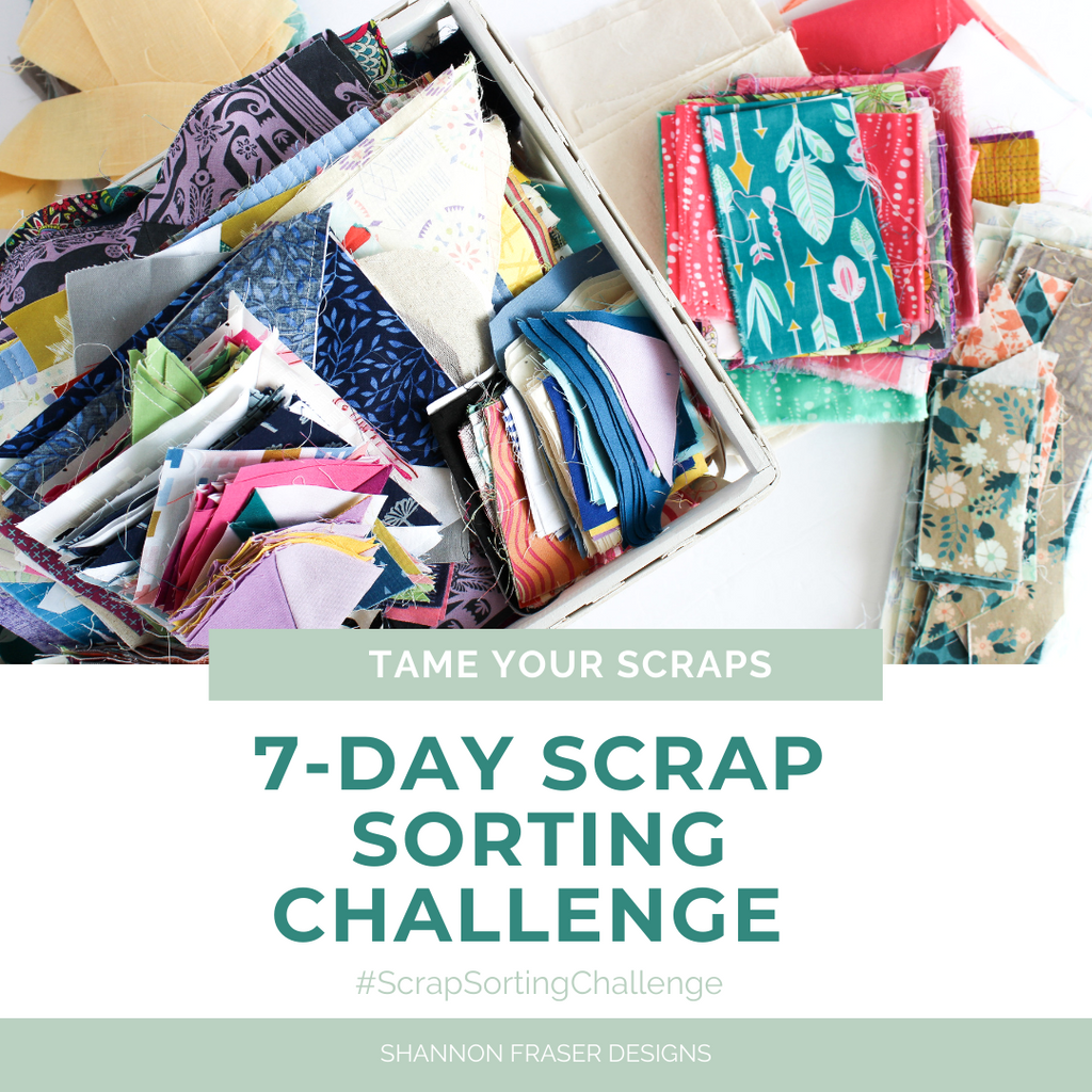 Tame your scraps | 7-Day Scrap Sorting Challenge | Shannon Fraser Designs