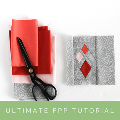 Ultimate Foundation Paper Piecing Tutorial