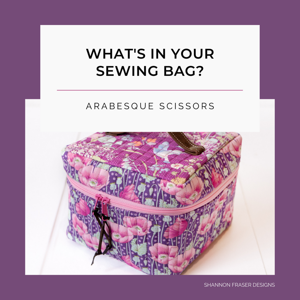 Arabesque Scissors handmade sewing kit | What's in your Sewing Bag Ali? | Shannon Fraser Designs series #sewingbag #sewingnotions