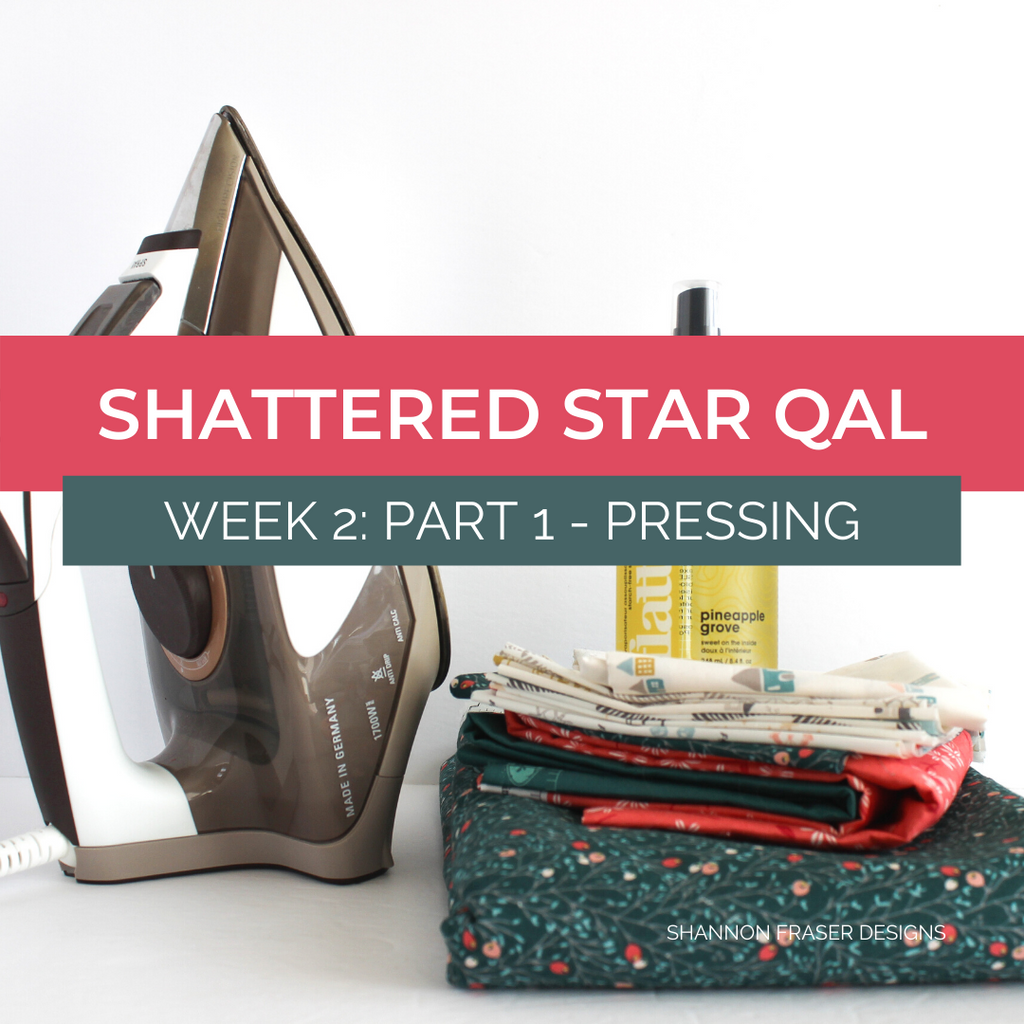 Shattered Star Quilt Along Week 2: Part 1 - How to press your fabric | Shannon Fraser Designs #pressing