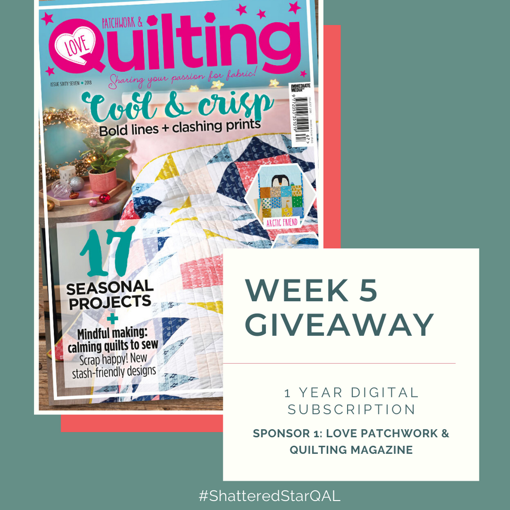 Shattered Star QAL Week 5 Giveaway Annual digital subscription to Love Patchwork and Quilting Magazine | Shannon Fraser Designs #quiltmagazine
