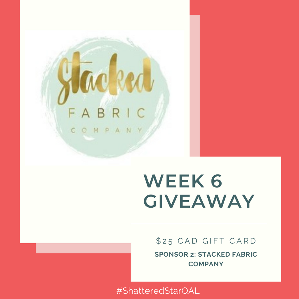 Shattered Star Quilt Along Week 6 Giveaway Prize Sponsor 2: Stacked Fabric Company gift card