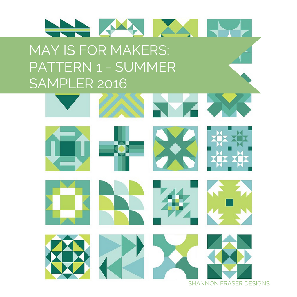 Summer Sampler 2016 Blocks | May is for Makers | Shannon Fraser Designs