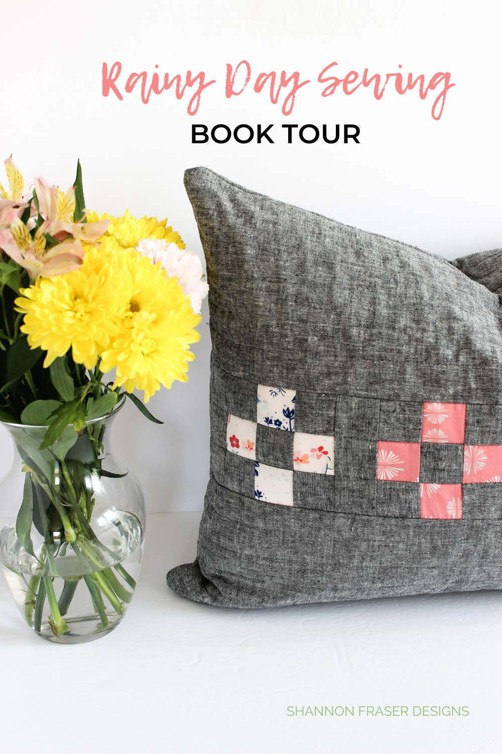 Gray linen + Paperie fabric featured in Spotlight quilted pillow with vase of yellow flowers | Rainy Day Sewing Book Tour | Shannon Fraser Designs #homedecor