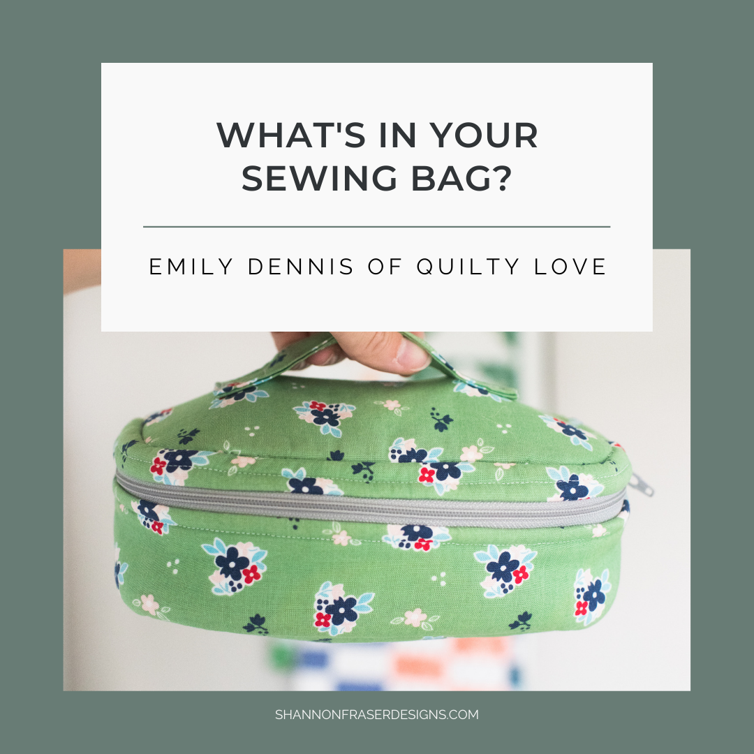What's in Your Sewing Bag Emily Dennis? | Shannon Fraser Designs #sewingkit