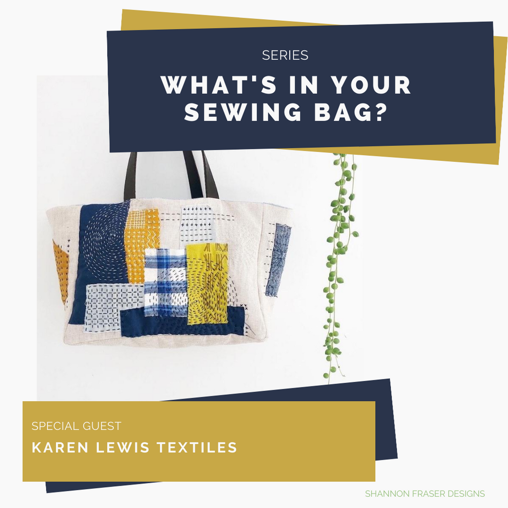 Improv hand quilted project bag by Karen Lewis Textiles | What's in Your Sewing Bag Karen Lewis Textiles? | Shannon Fraser Designs #projectbag