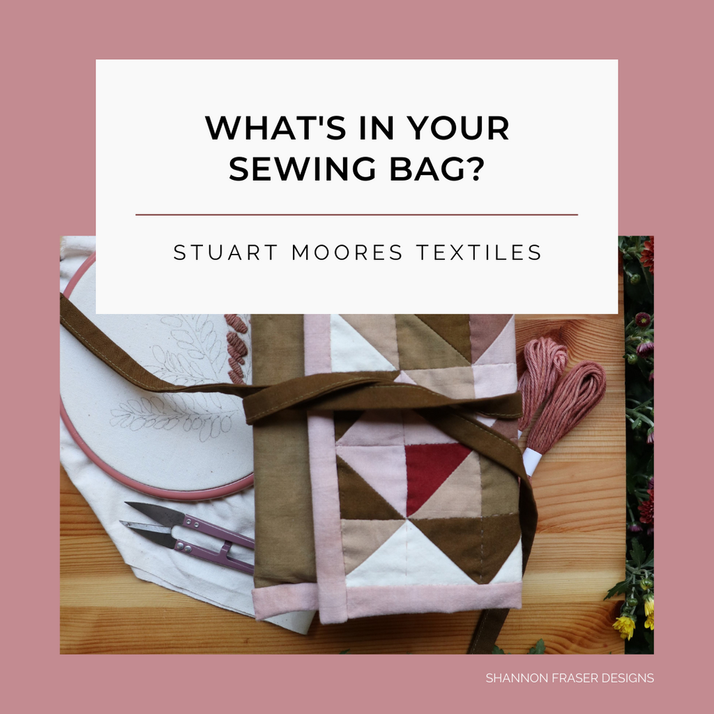What's In Your Sewing Bag Stuart Moores Textiles? | Shannon Fraser Designs Series #sewingbag