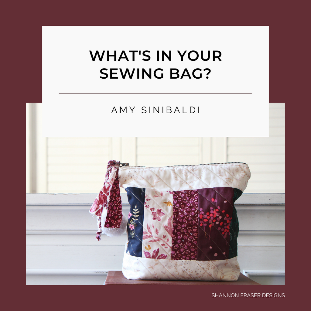 What's in your sewing bag Amy Sinibaldi? | Shannon Fraser Designs Series #sewingbag
