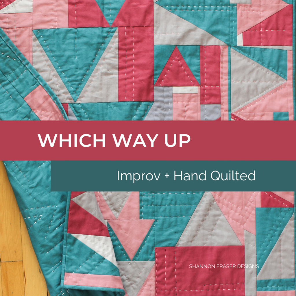 Which Way Up Quilt - a modern improv quilt featuring 4 thread weights for added quilty texture and dimension | Shannon Fraser Designs #handquilted
