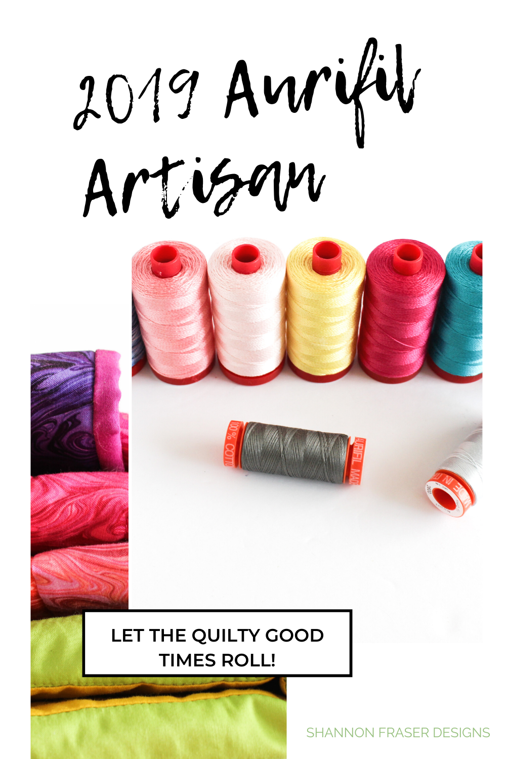 Aurifil thread spools in different colors | Why I love Aurifil Thread | Aurifil Artisan 2019 | Shannon Fraser Designs #aurifilthread