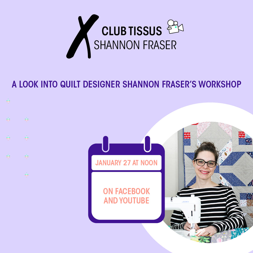 Club Tissus x Shannon Fraser Designs | Quilt Week 2021 - take a look inside a modern quilter's sewing studio