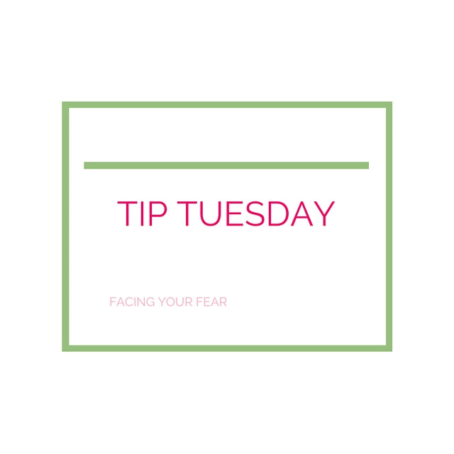 Tip Tuesday - Face Your Fear | Shannon Fraser Designs
