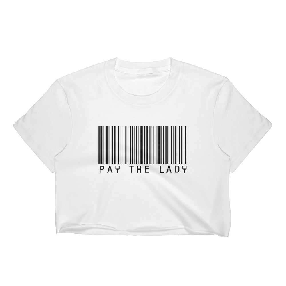 """Pay The Lady"" Crop Top"