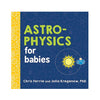 ASTRO-PHYSICS FOR BABIES