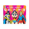 DC SUPERHEROES: MY FIRST BOOK OF GIRL POWER
