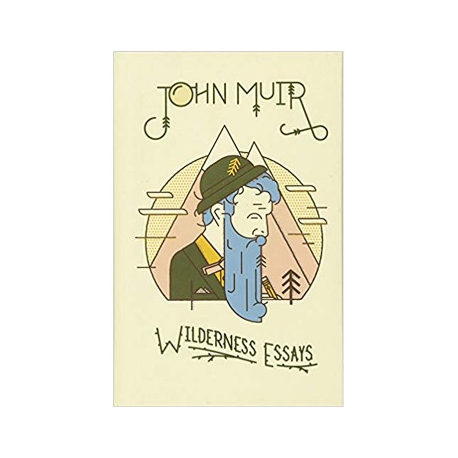 WILDERNESS ESSAYS BY JOHN MUIR - Life Soleil