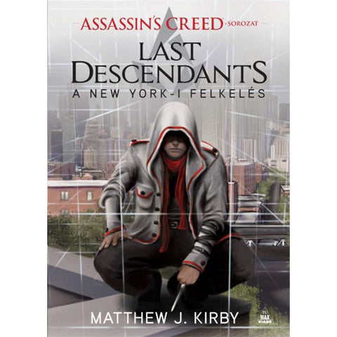 Assassins Creed: Last Descendants - A New York-i felkelés