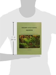 Ecology of the Planted Aquarium: A Practical Manual and Scientific Treatise for the Home Aquarist - AQUAPROS