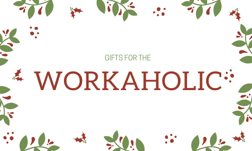 Gifts For a Workaholic