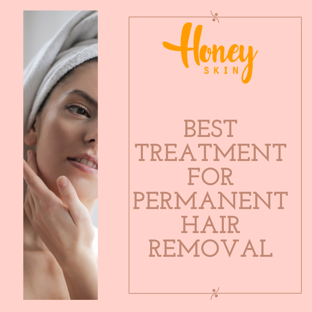 Best Treatment for Permanent Hair Removal