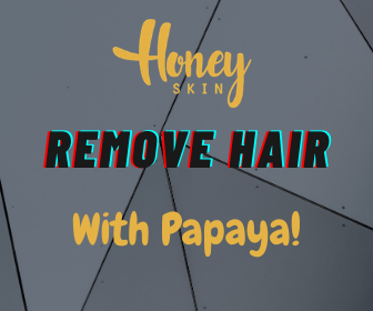 How To Remove Your Hair With Papaya - They DON'T Want You To Know