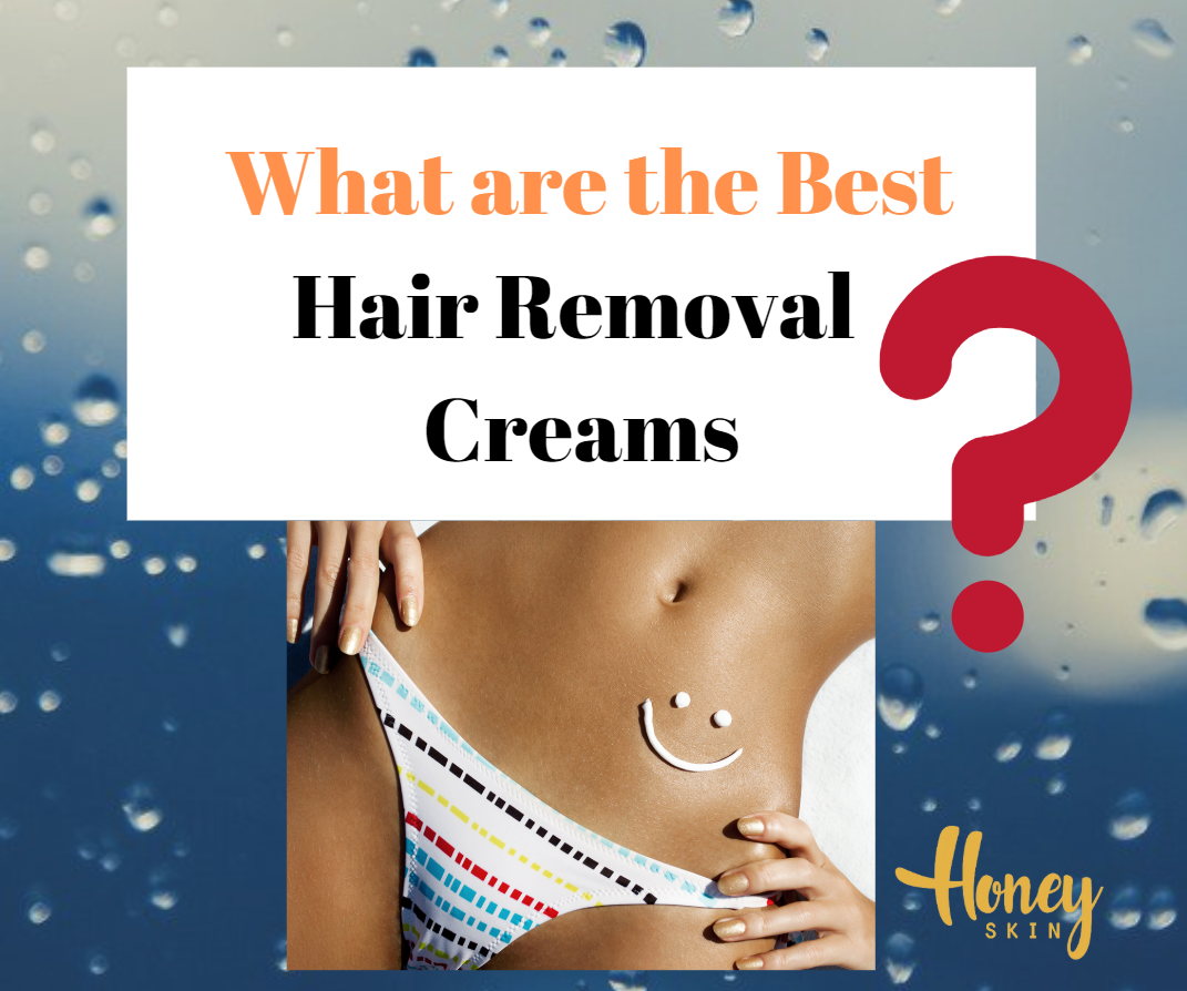 What Are The Best Hair Removal Creams?