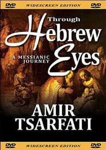 Through Hebrew Eyes: A Messianic Journey