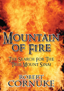 Mountain of Fire: The Search for the True Mount Sinai