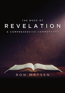 Revelation: A Comprehensive Commentary by Ron Matsen