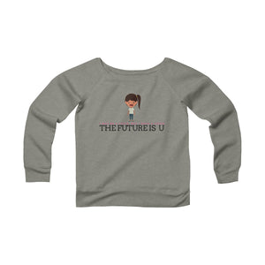 The Future is U Women's Sponge Fleece Wide Neck Sweatshirt