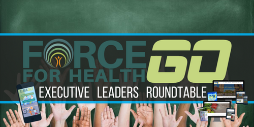 Force for Health® Executive Roundtable Leaders