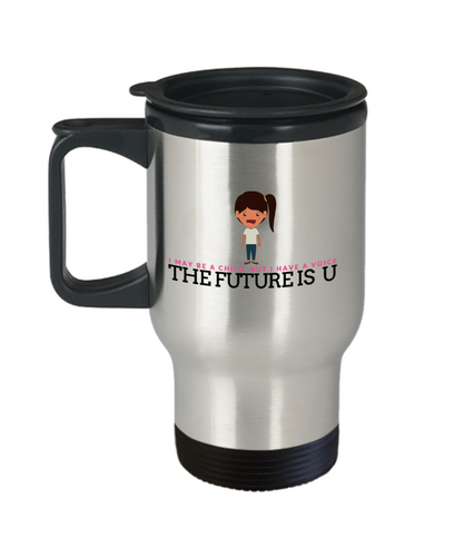 The Future is U Travel Mug