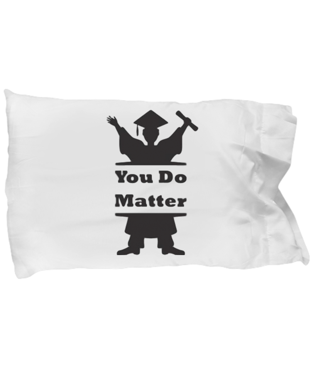 You Do Matter Pillow