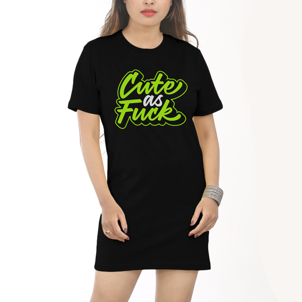 Cute as F*ck | Cotton Tshirt Dress.