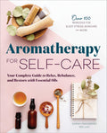 Aromatherapy for Self-Care: Your Complete Guide to Relax, Rebalance, and Restore with Essential Oils av Sarah Swanberg