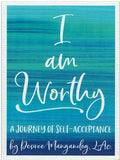 I Am Worthy: A Journey of Self-Acceptance av Desiree Mangandog
