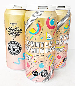 MODERN TIMES/PIZZA PORT COLLABORATION GENTLE REMINDER HAZY IPA