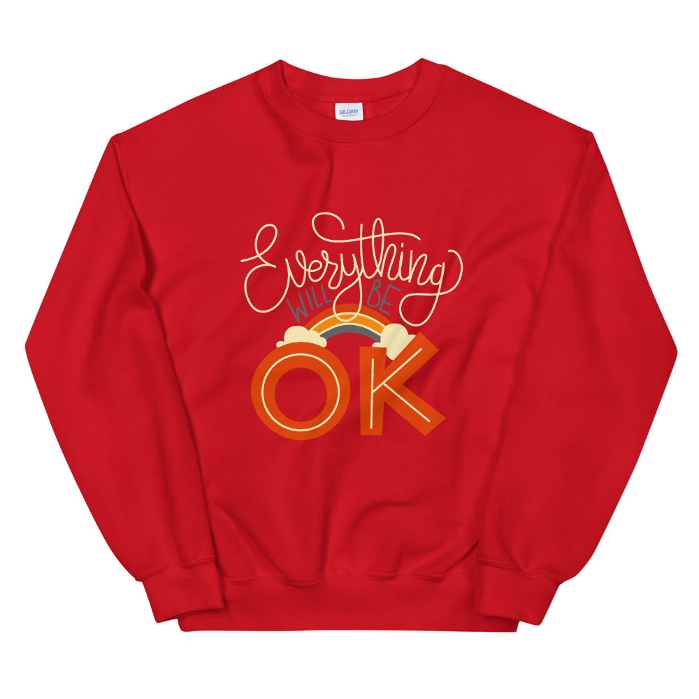 EVERYTHING WILL BE OK SWEATSHIRT