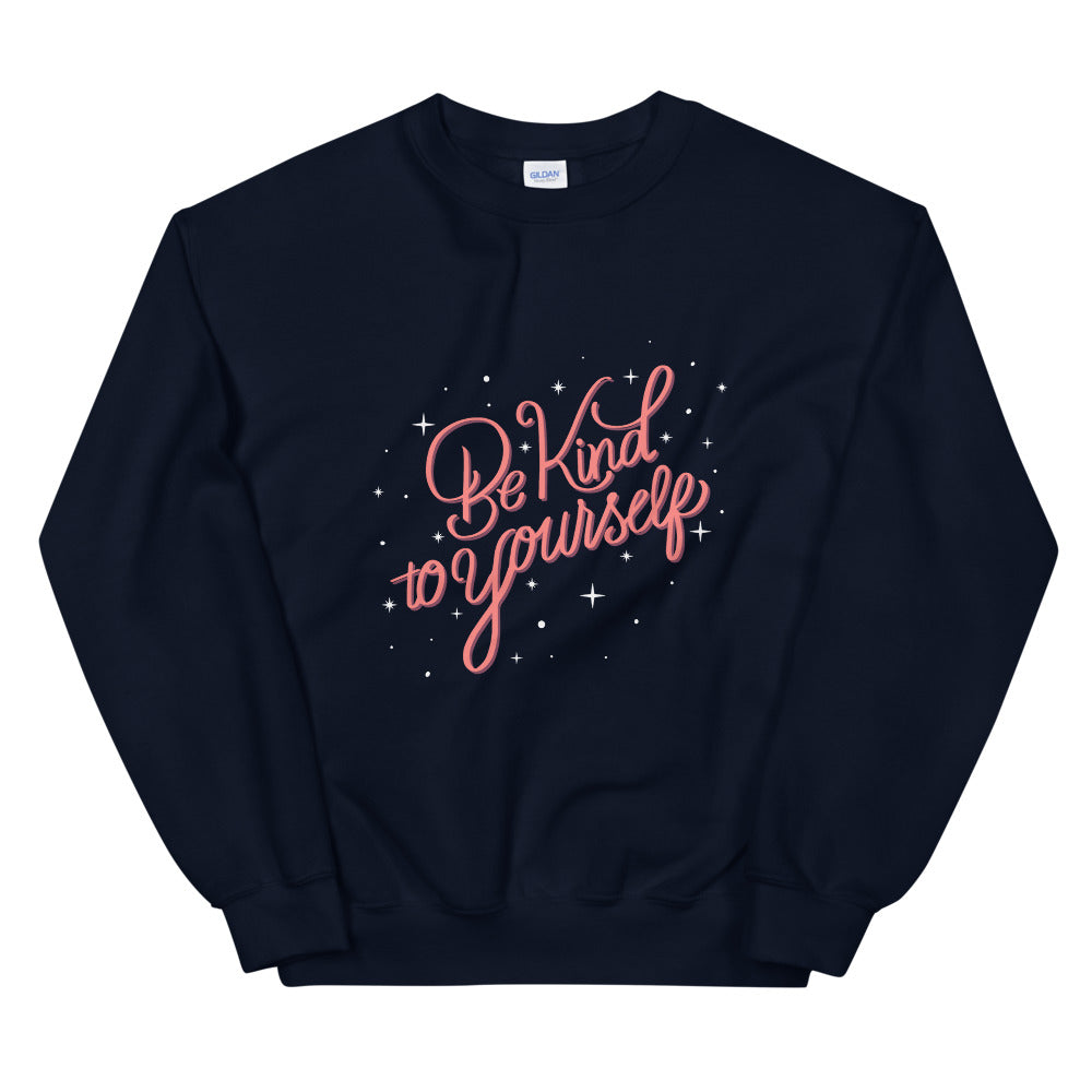 BE KIND TO YOURSELF SWEATSHIRT