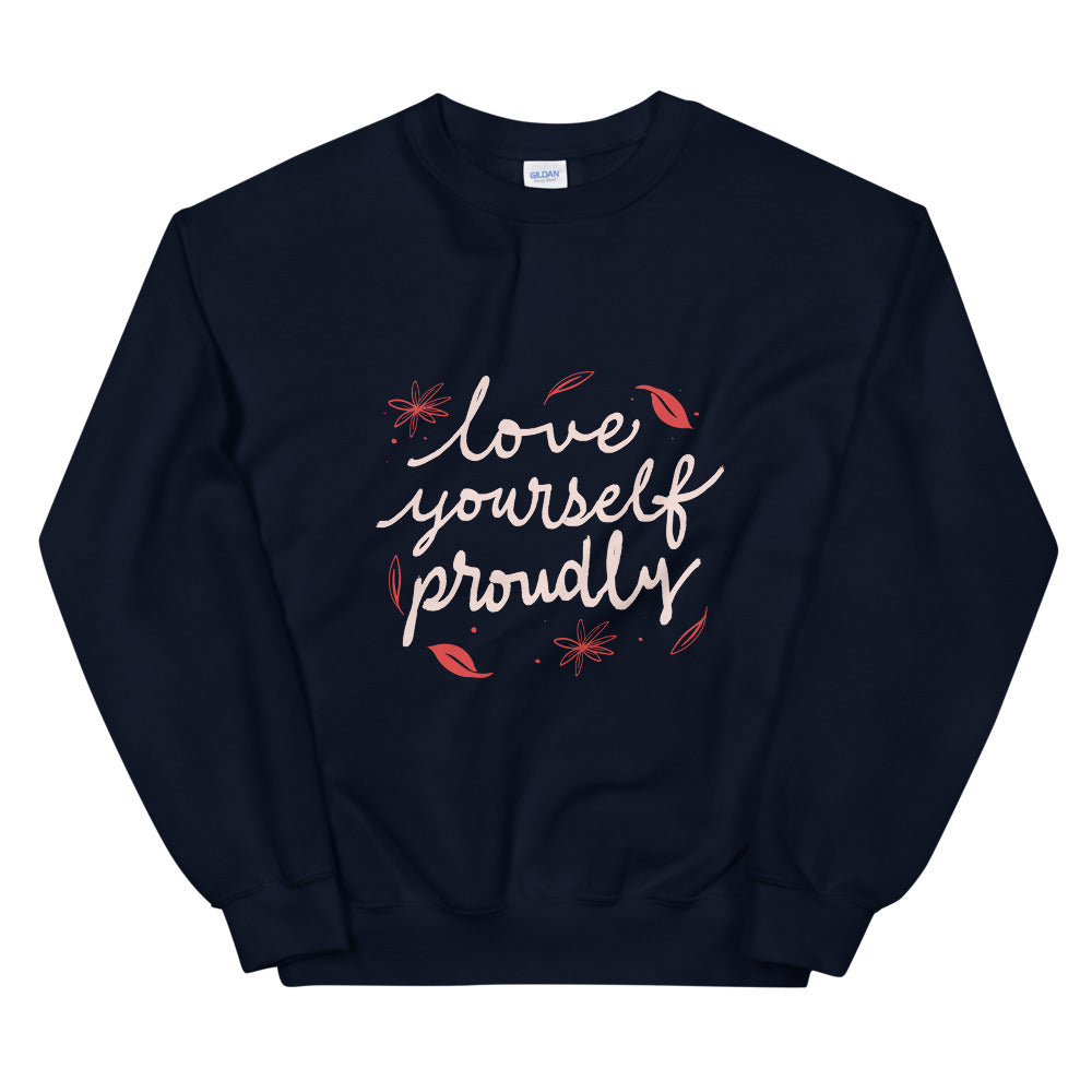 Love Yourself Proudly Sweatshirt