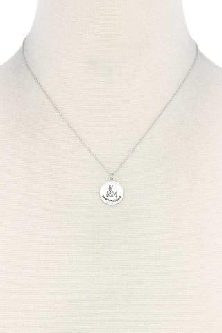 Be Brave Engraved Charm Metal Necklace